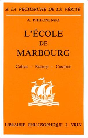 L'Ecole de Marbourg : Cohen, Natorp, Cassirer