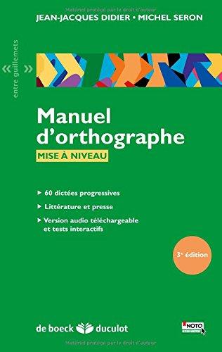 Manuel d'orthographe : Mise à niveau par Jean-Jacques Didier