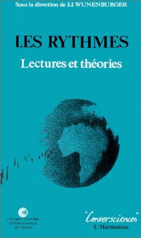 Les Rythmes: Lectures et théories par Jean-Jacques Wunenburger