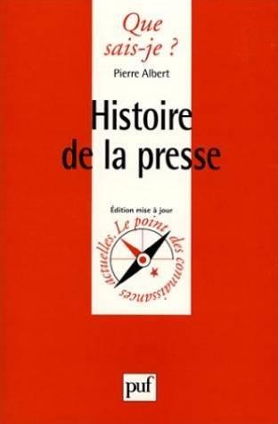 Histoire de la presse par Pierre Albert, Que sais-je?