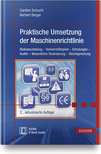 Praktische Umsetzung der Maschinenrichtlinie: Risikobeurteilung – Verkehrsfähigkeit – Schulungen – Audits – Wesentliche Veränderung – Rechtsprechung