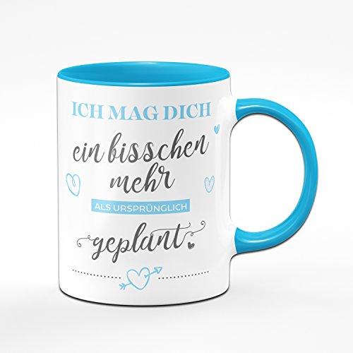 Kaffetasse Ich Mag Dich Ein Bisschen Mehr als ursprünglich geplant - Tasse in Blau Liebesgeschenke Geschenk für Verliebte - Tasse Lieblingsmensch