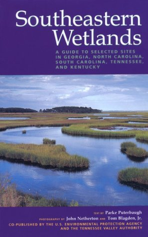 Southeastern Wetlands: A Guide to Selected Sites in Georgia, North Carolina, South Carolina, Tennessee, & Kentucky