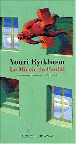 Le miroir de l'oubli par Youri Rytkhèou