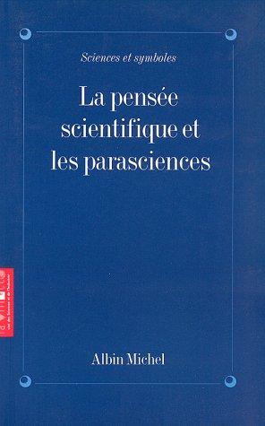 La Pensée scientifique et les parasciences
