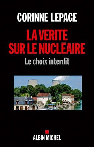 La Vérité sur le nucléaire: Le choix interdit