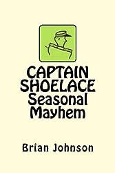 CAPTAIN SHOELACE Seasonal Mayhem: Volume 1
