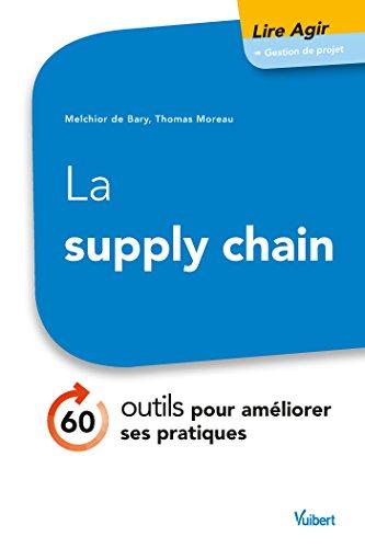 La supply chain: 70 outils pour améliorer ses pratiques et satisfaire ses clients