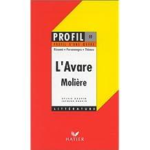 Profil d'une oeuvre : L'Avare, Molière, 1668 : résumé, personnages, thèmes