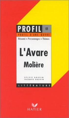 Profil d'Une Oeuvre: Moliere: L'Avare (Profil Littérature)
