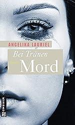 Bei Tränen Mord (Frauenromane im GMEINER-Verlag)