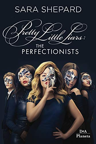 The perfectionists: Pretty Little Liars di [Shepard, Sara]