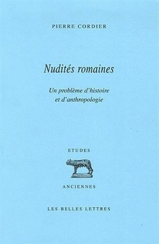 Nudités romaines: Un problème d'histoire et d'anthropologie
