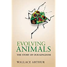 Evolving Animals: The Story of our Kingdom