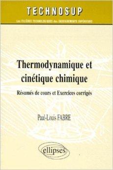 Thermodynamique et cintique chimique de Paul-Louis Fabre ( 1 fvrier 1998 )