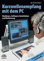 Kurzwellenempfang mit dem PC: Hardware, Software, Installation und Bedienung