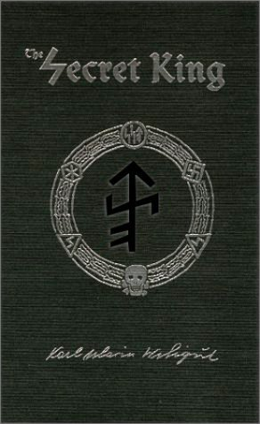 The Secret King: Karl Maria Wiligut, Himmler's Lord of the Runes by Karl Maria Wiligut (2001-07-12)