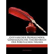 Gothaischer Hofkalender: Genealogisches Taschenbuch Der Fürstlichen Häuser