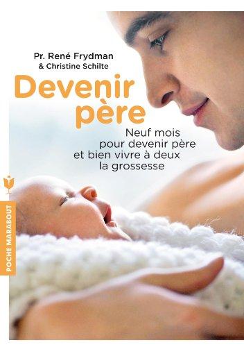 Devenir père: Neuf mois pour devenir père et bien vivre à deux la grossesse