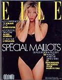 ELLE N? 2363 du 22-04-1991 special maillots de bain les confidences de soraya et de jodie foster les folles du frigo par alain schifres tous sur l'orgasm