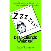 Dear Church: Wake up!: Issues facing the Church today