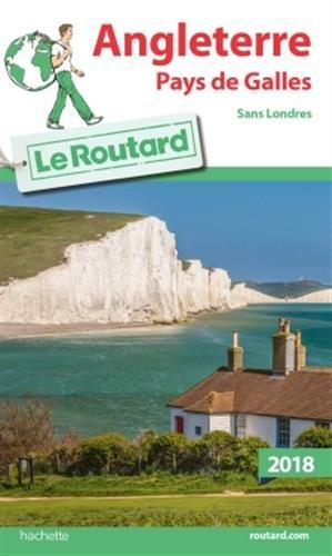 Guide du Routard Angleterre Pays de Galles 2018: (Sans Londres)