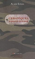 Chroniques d'avant-guerre d'Alain Soral