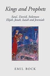 Kings and Prophets: Saul, David, Solomon, Elijah, Jonah, Isaiah, and Jeremiah by Emil Bock (2006-12-01)