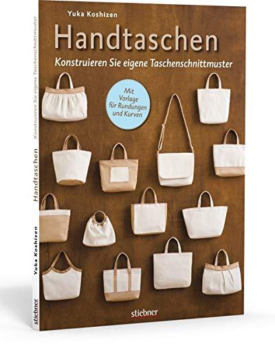 Handtaschen: Konstruieren Sie eigene Taschenschnittmuster. Individuelle Taschen selbst nähen! - Sie Ihre Eigene Haus Machen