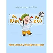 Da rein, da raus! Maana iseruni, illuatigut anissaaq!: Kinderbuch Deutsch-Grönländisch (zweisprachig/bilingual)