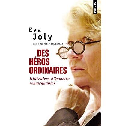 Des héros ordinaires. Itinéraires d'hommes remarquables