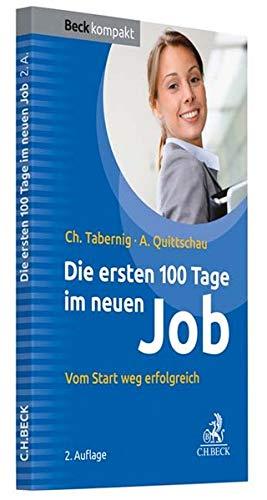 Die ersten 100 Tage im neuen Job: Vom Start weg erfolgreich (Beck kompakt)