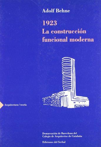 1923. La construcción funcional moderna (Arquitectura/ Teoría) por Adolf Behne