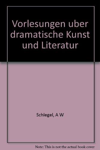 Vorlesungen uber dramatische Kunst und Literatur