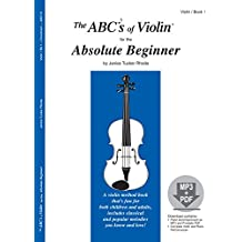 The ABC's of Violin for the Absolute Beginner, Book 1 (Book & CD)