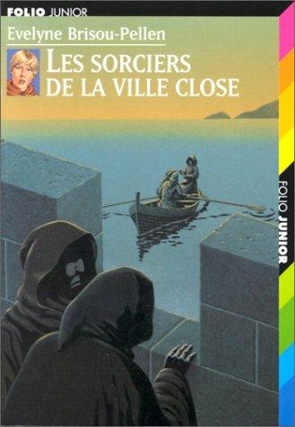 Les Sorciers de la ville close par Evelyne Brisou-Pellen