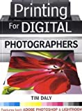 Printing for Digital Photographers: The Complete Guide