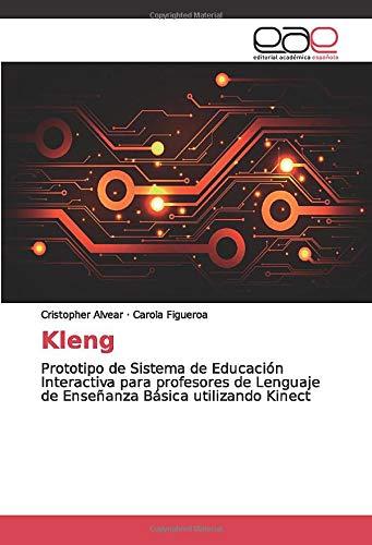 Kleng: Prototipo de Sistema de Educación Interactiva para profesores de Lenguaje de Enseñanza Básica utilizando Kinect