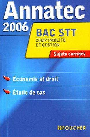 Annatec 2006 Bac STT Comptabilité et Gestion Economie : Economie et droit - Etude de cas