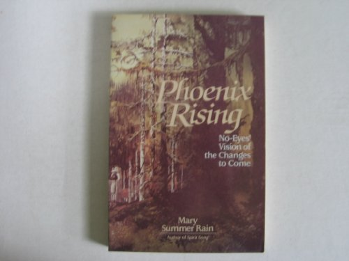 Phoenix Rising: No-Eyes' Vision of the Changes to Come by Mary Summer Rain (1989-04-06)