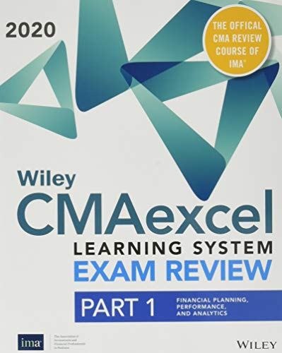 Wiley CMAexcel Learning System Exam Review 2020: Part 1, Financial Planning, Performance, and Analytics Set (1-year access)