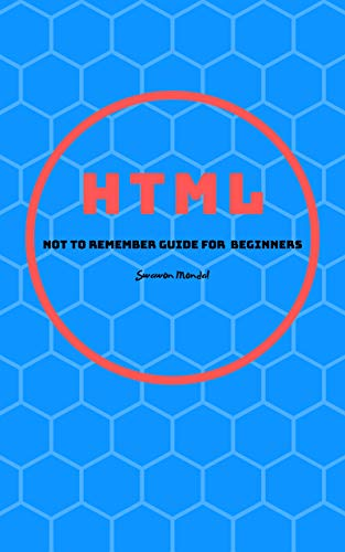 HTML Not To Remember Guide For Beginners (English Edition)