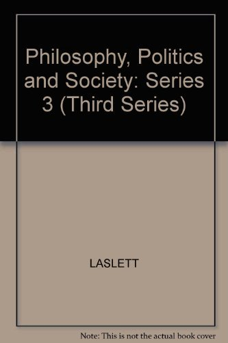 Philosophy, Politics and Society: Series 3 (Third Series) by LASLETT (1976-11-15)