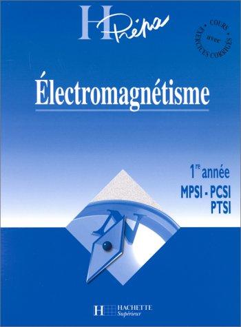 ELECTROMAGNETISME. 1ère année MPSI-PCSI-PTSI