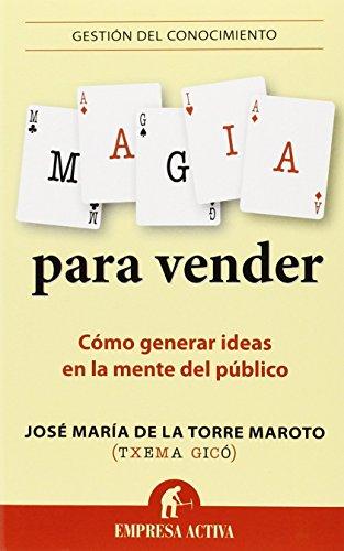 Magia para vender (Gestión del conocimiento) por JOSÉ MARÍA DE LA TORRE MAROTO