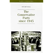 Conservative Party Since 1945 (Documents in Modern History)