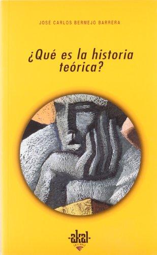 ¿Qué es la historia teórica? (Universitaria) por José Carlos Bermejo Barrera
