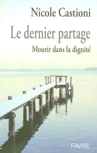Le dernier partage : Mourir dans la dignité