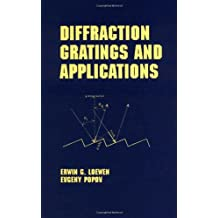 Diffraction Gratings and Applications (Optical Engineering)