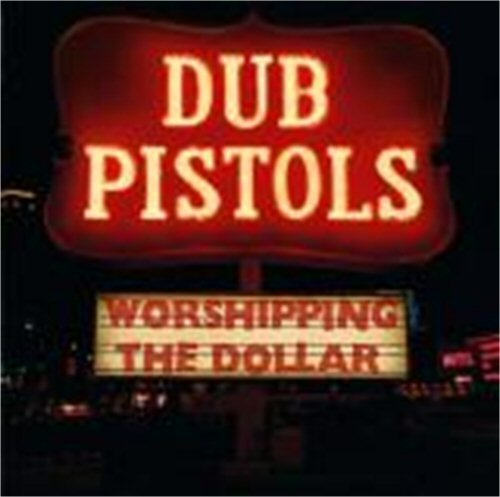 dub-pistols-worshipping-the-dollar-cd